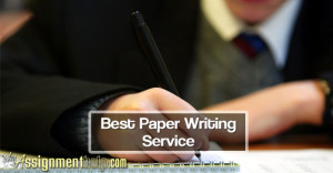 best paper writing service 300x156 Advantages of Choosing the Best Paper Writing Service